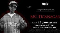 CONCERT RAP avec MC TIGANAGAR AU NCB  le Samedi 12 Janvier 2019 à 21h