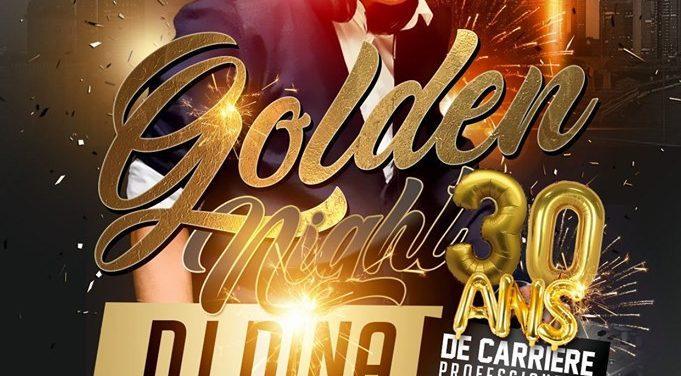 DJ DINA GOLDEN NIGHT 2019 ce vendredi 26 juillet 2019